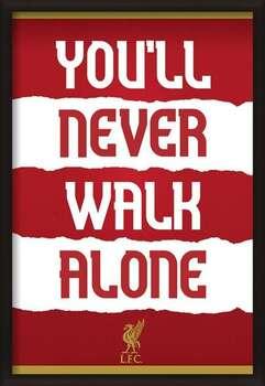 Poster encadré Liverpool FC - You'll Never Walk Alone