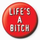 BITCH - LIFE'S A BITCH