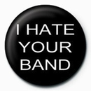 I HATE YOUR BAND